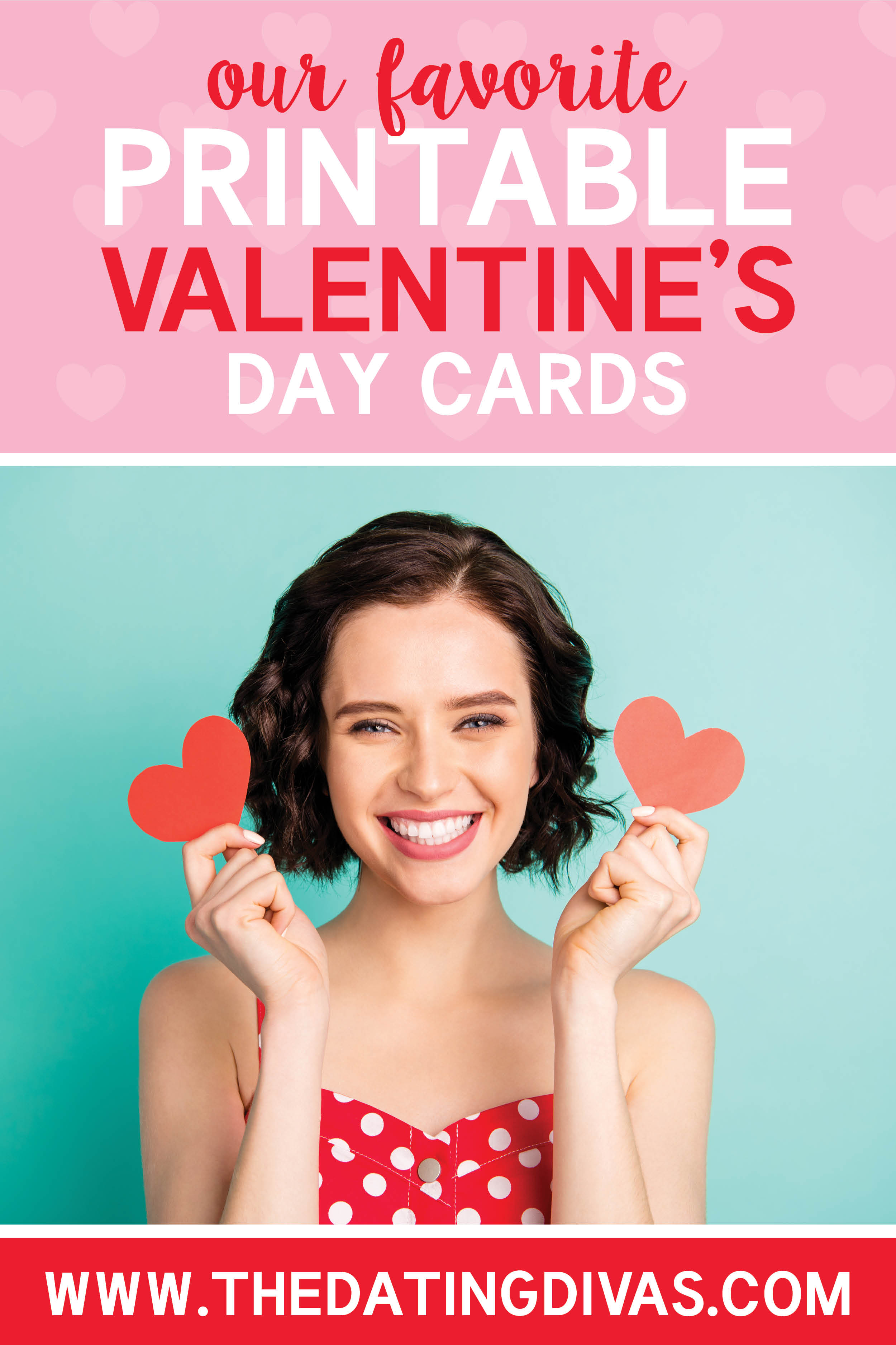 This is the BEST list of printable valentine cards I've seen! Who doesn't love free valentine's day cards?! #datingdivas #printablevalentinecards #freevalentinesdaycards